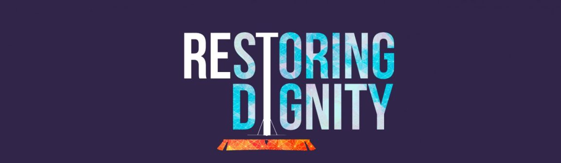 Restoring Dignity #29 will take place on August 25th, 2018!